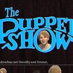 The Puppet Show - mit Dorothy und Emmet